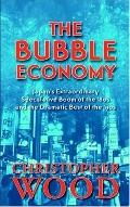 Bubble Economy Japan's Extraordinary Speculative Boom of the '80s And the Dramatic Bust of t...