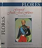 General Juan José Flores, fundador del Ecuador (Spanish Edition)