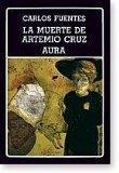 La muerte de Artemio Cruz. Aura (Biblioteca Ayacucho #149)