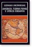 America, tierra firme y otros ensayos (Biblioteca Ayacucho) (Spanish Edition)