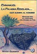 Emmanuel, La Palabra Revelada Que Ilumina Al Hombre/emmanuel, Enligthen Words Mensajes Para ...