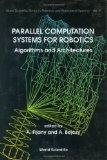 Parallel Computation Systems for Robotics: Algorithms and Architectures (Series in Robotics ...