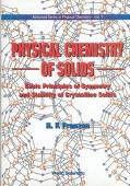 Physical Chemistry of Solids: Basic Principles of Symmetry and Stability of Crystalline Solids (Advanced Series in Physical Chemistry)
