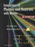 Interaction of Photons and Neutrons With Matter An Introduction