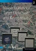 Vision Models for Target Detection and Recognition In Memory of Arthur Menendez