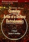 Lectures on Cosmology and Action at a Distance Electrodynamics