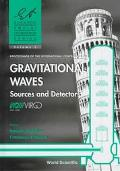 Proceedings of the International Conference on Gravitational Waves: Sources and Detectors