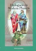 Dialogues on Modern Physics