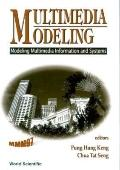 Multimedia Modeling (MMM, `97): Modeling Multimedia Information and Systems Singapore 17-20 ...