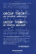 Group Theory An Intuitive Approach