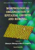 Morphological Organizations in Epitaxial Growth and Removal