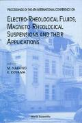 Electro-Rheological Fluids, Magneto-Rheological Suspensions and Their Applications