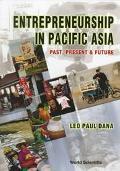 Entrepreneurship in Pacific Asia Past, Present & Future
