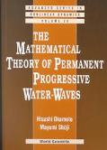 Mathematical Theory of Permanent Progressive Water Waves