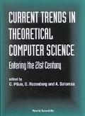 Current Trends in Theoretical Computer Science Entering the 21st Century
