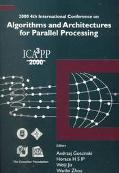 Algorithms and Architectures for Parallel Processing 2000 4th International Conference On, I...