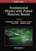 Fundamental Physics With Pulsed Neutron Beams Fppnb-2000