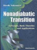 Nonadiabatic Transition Concepts, Basic Theories and Applications