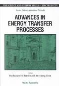 Advances in Energy Transfer Processes Proceedings of the 16th Course of the International Sc...
