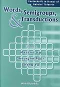 Words, Semigroups, and Transductions Festschrift in Honor of Gabriel Thierrin