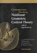 Contemporary Trends in Nonlinear Geometric Control Theory and Its Applications