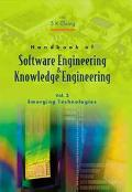 Handbook of Software Engineering & Knowledge Engineering Emerging Technologies