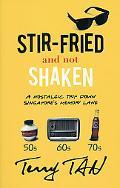 Stir-Fried and Not Shaken: A Nostalgic Trip down Singapore's Memory Lane