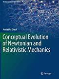 Conceptual Evolution of Newtonian and Relativistic Mechanics (Undergraduate Lecture Notes in...