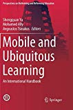 Mobile and Ubiquitous Learning: An International Handbook (Perspectives on Rethinking and Re...