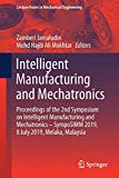 Intelligent Manufacturing and Mechatronics: Proceedings of the 2nd Symposium on Intelligent ...