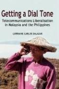 Getting a Dial Tone: Telecommunications Liberalisation in Malaysia and the Philippines
