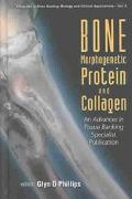 Bone Morphogenetic Proteins and Collagen An Advances in Tissue Banking Specialist Publication