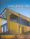Designed Life Houses