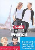 Berlitz Shortcut To French The 100 Words You Need To Speak Over 500 French Phrases