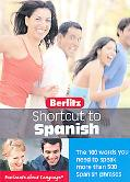 Berlitz Short Cut Spanish The 100 Words You Need to Speak over 500 Spanish Phrases
