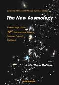 New Cosmology Proceedings of the 16th International Physics Summer School, Canberra, Canberr...