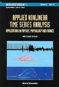 Applied Nonlinear Time Series Analysis Applications in Physics, Physiology and Finance