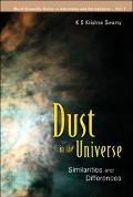 Dust in the Universe Similarities And Differences