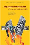 Iraq Beyond the Headlines History, Archaeology, And War