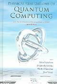 Physical Realizations of Quantum Computing Are the Divincenzo Criteria Fulfilled in 2004?, O...