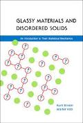 Glassy Materials And Disordered Solids An Introduction to Their Statistical Mechanics