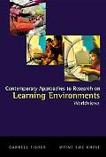 Contemporary Approaches to Research on Learning Environments Worldviews