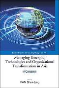 Managing Emerging Technologies And Organizational Transformation in Asia A Casebook