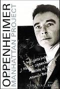 Oppenheimer and The Manhattan Project Insights Into J Robert Oppenheimer,