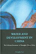 Water And Development in China The Political Economy of Shanghai Water Policy