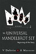 Universal Mandelbrot Set Beginning of the Story