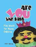 Are You the King, or Are You the Joker? Play Math for Young Children