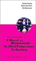 Manual for Biomaterials/Scaffold Fabrication Technology
