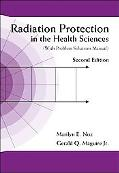 Radiation Protection in the Health Sciences With Problem Solutions Manual