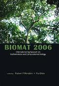 Biomat 2006: International Symposium on Mathematical and Computational Biology